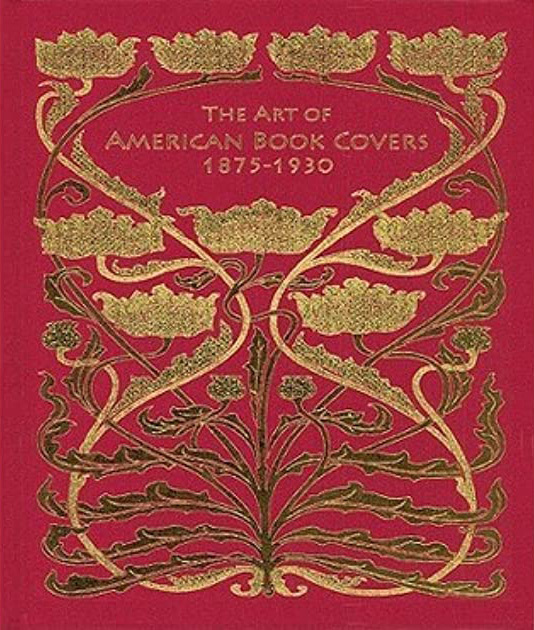 The Art of American Book Covers, 1875-1930