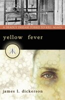 Yellow Fever : a Deadly Disease Poised to Kill Again