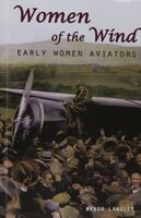 Women of the Wind: Early Women Aviators