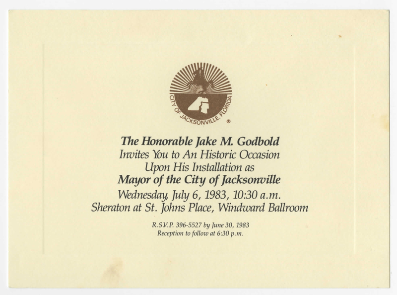 Invitation, Honorable Jake M. Godbold to His Installation of the Mayorship of Jacksonville, July 6, 1983