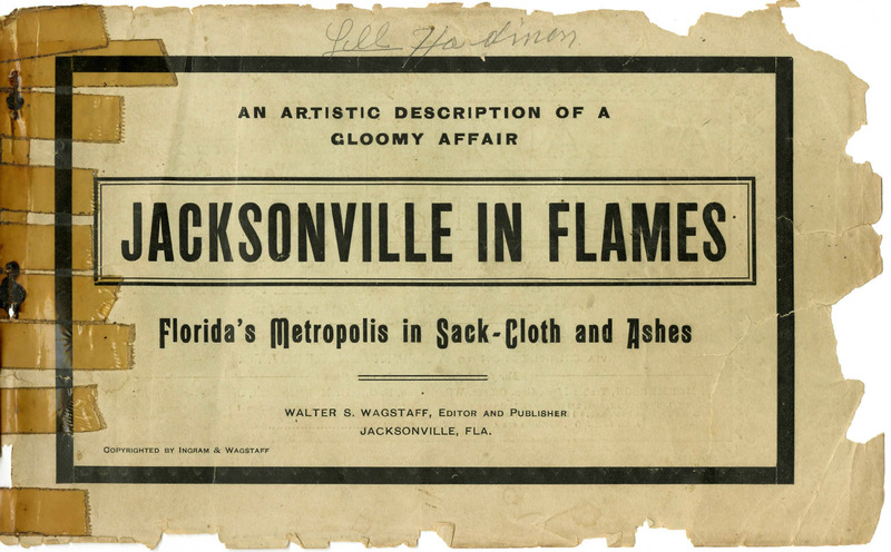 Jacksonville in Flames: Florida's Metropolis in Sack-Cloth and Ashes