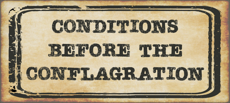 Conditions Before The Conflagration